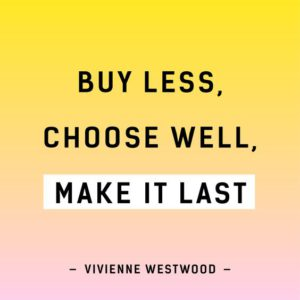 Buy less, choose well, make it last